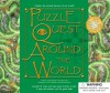 Puzzle Quest Around the World [With 2 Dice and 8 Game Boards, 2 Wipe-Off Markers and 16 Game Disks] - Pat Kelleher, Clint Twist