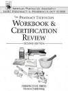 The Pharmacy Technician Workbook and Certification Review, 2nd Edition - Perspective Press