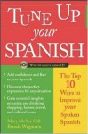 Tune Up Your Spanish: Top 10 Ways To Improve Your Spoken Spanish - Mary Louise Gill, Brenda Wegmann