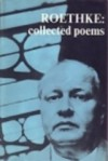 Collected Poems - Theodore Roethke