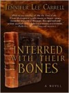 Interred with Their Bones - Jennifer Lee Carrell