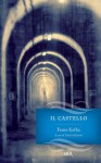 Il castello (I grandi romanzi) (Italian Edition) - Franz Kafka, G. Schiavoni, E. Franchetti