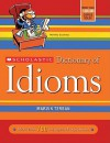 Scholastic Dictionary of Idioms - Marvin Terban