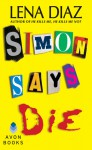 Simon Says Die (The Nursery Rhyme Series, #2) - Lena Diaz
