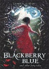 Blackberry Blue: And Other Fairy Tales - Jamila Gavin, Richard Collingridge