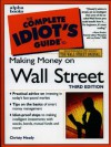 The Complete Idiot's Guide to Making Money on Wall Street - Christy Heady