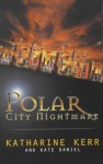 Polar City Nightmare - Katharine Kerr, Kate Daniel