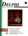 Delphi, a Developer's Guide: A Developers Guide - Vince Kellen