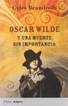 Oscar Wilde y una muerte sin importancia (Spanish Edition) - Gyles Brandreth