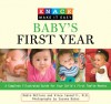 Knack Baby's First Year: A Complete Illustrated Guide for Your Child's First Twelve Months - Robin Mcclure, Vincent Iannelli, Susana Bates