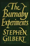 The Burnaby Experiments - Stephen Gilbert