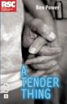 A Tender Thing - Ben Power