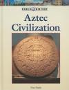 Aztec Civilization - Don Nardo