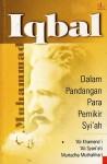 Muhammad Iqbal Dalam Pandangan Para Pemikir Syi'ah - السيد علي الخامنئي, Ali Shariati, Murthada Muthahhari