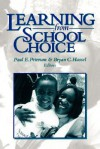 Learning from School Choice - Paul E. Peterson, Editors Bryan C. Hassel