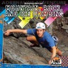 Belaying the Line: Mountain, Rock, and Ice Climbing - Jeff C. Young