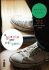 A garota que eu quero (Portuguese Edition) - Markus Zusak