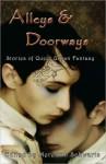 Alleys & Doorways: Stories of Queer Urban Fantasy - Meredith Schwartz