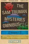 The Sam Truman Mysteries Omnibus Volume 1 - Ed Kurtz, Brandon Zuern, Tobin Elliott