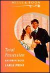 Total Possession - Kathryn Ross