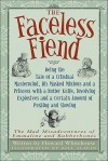 The Faceless Fiend : Being the Tale of a Criminal Mastermind, - Howard Whitehouse