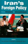 Iran's Foreign Policy: From Khatami to Ahmadinejad - Anoushiravan Ehteshami
