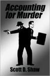 Accounting for Murder - Scott Shaw