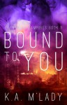 Bound To You - Vranthian Vampires Book 1 - K.A. M'Lady