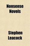Nonsense Novels - Stephen Leacock