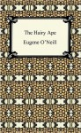 The Hairy Ape - Eugene O'Neill