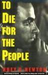 To Die for the People: The Writings of Huey P. Newton - Huey P. Newton