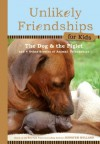 Unlikely Friendships for Kids: The Dog & The Piglet: And Four Other Stories of Animal Friendships - Jennifer S. Holland