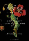 Paper Garden: Mrs Delany Begins Her Life's Work at 72 - Molly Peacock