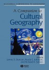 A Companion to Cultural Geography - James S. Duncan
