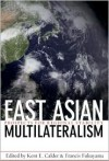 East Asian Multilateralism: Prospects for Regional Stability - Francis Fukuyama