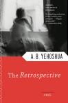 The Retrospective - Abraham B. Yehoshua, Stuart Schoffman
