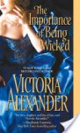 The Importance of Being Wicked (Millworth Manor #2) - Victoria Alexander