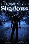 Torment of Shadows: Novella 1, Angels & Sinners Series - Chelsea Bellingeri