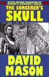 The Sorceror's Skull - David Mason