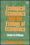 Ecological Economics And The Ecology Of Economics: Essays In Criticism - Herman E. Daly