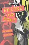 Friend Or Foe? (Choices) - Eleanor Robins