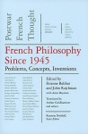 French Philosophy Since 1945: Problems, Concepts, Inventions, Postwar French Thought, Volume IV - Étienne Balibar, John Rajchman