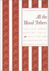 All the Blood Tethers (Morse Poetry Prize) - Catherine Sasanov, Rosanna Warren