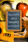 Teachers Are a Blessing from God - Inspirio