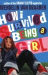 How I Survived Being a Girl - Wendelin Van Draanen