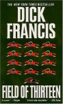 Field Of Thirteen (Perfect Paperback) - Dick Francis