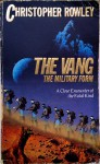 The Vang: The Military Form - Christopher Rowley, Cristopher Rowley