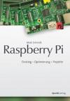 Raspberry Pi: Einstieg * Optimierung * Projekte (German Edition) - Maik Schmidt, Volkmar Gronau