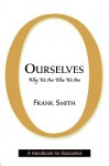 Ourselves: Why We Are Who We Are - Frank Smith