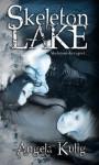 Skeleton Lake (The Hollows Series, #1) - Angela Kulig